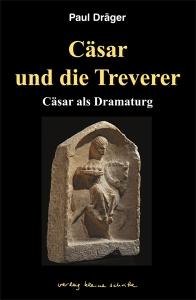 Cäsar und die Treverer. Cäsar als Dramaturg