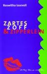 Zartes, Zoff & Zipperlein