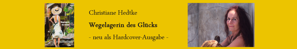 Christiane_Hedtke-_Wegelagerin_des_Glcks_-_HC.jpg